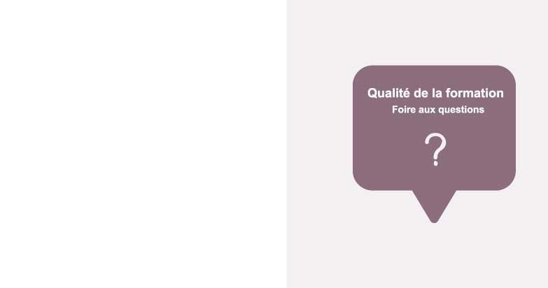 Qualité de la formation : Foire aux questions