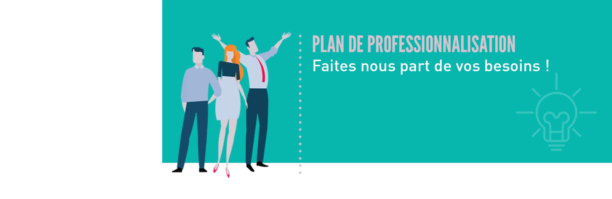 Plan de professionnalisation 2021 : faites nous part de vos besoins !